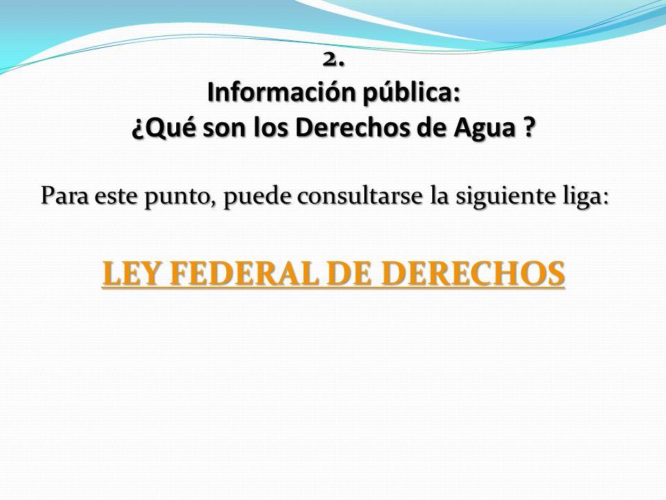 ¿Qué son los Derechos de Agua LEY FEDERAL DE DERECHOS