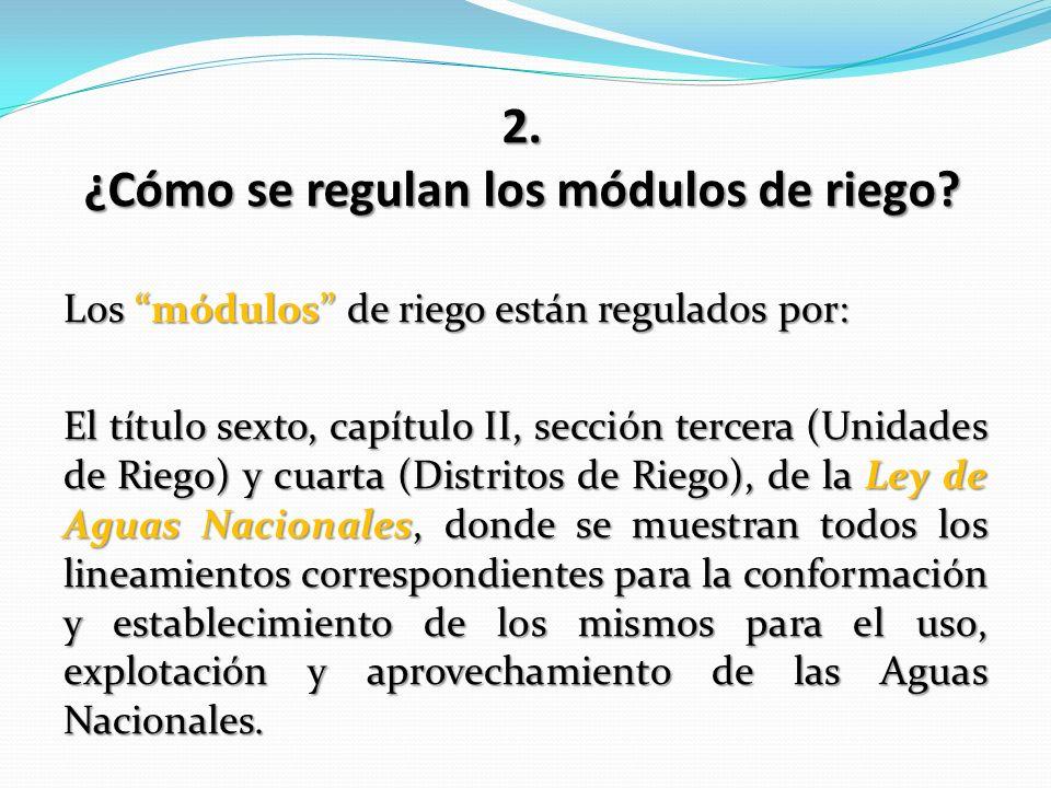 2. ¿Cómo se regulan los módulos de riego
