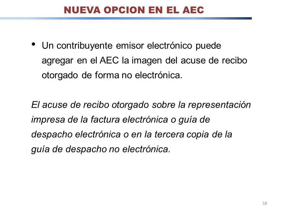 NUEVA OPCION EN EL AEC Un contribuyente emisor electrónico puede agregar en el AEC la imagen del acuse de recibo otorgado de forma no electrónica.