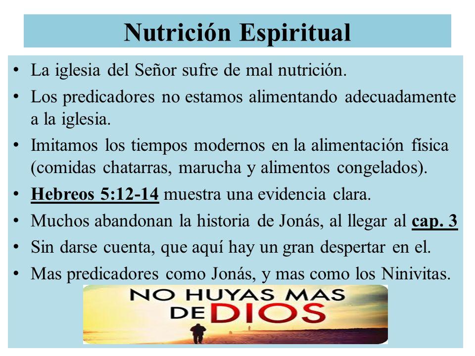 Nutrición Espiritual La iglesia del Señor sufre de mal nutrición.