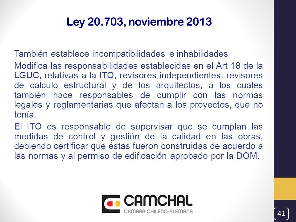 Ley 20.703, noviembre 2013 También establece incompatibilidades e inhabilidades.