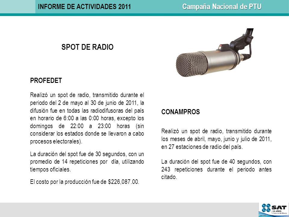 SPOT DE RADIO INFORME DE ACTIVIDADES 2011 Campaña Nacional de PTU