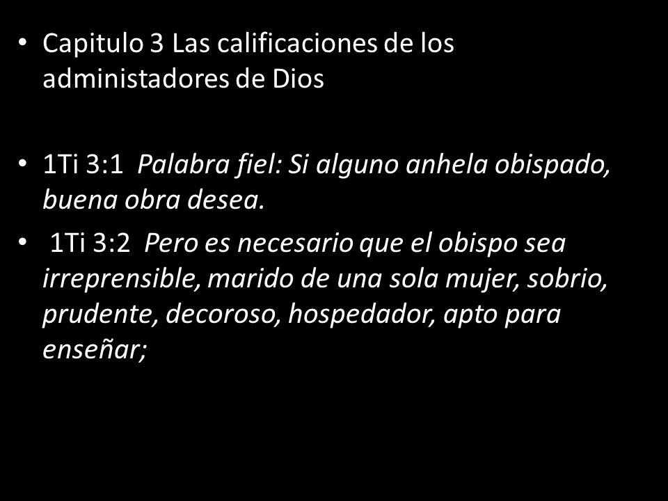Capitulo 3 Las calificaciones de los administadores de Dios