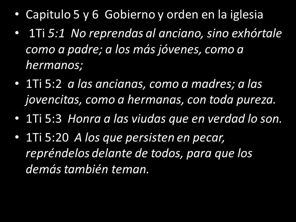 Capitulo 5 y 6 Gobierno y orden en la iglesia