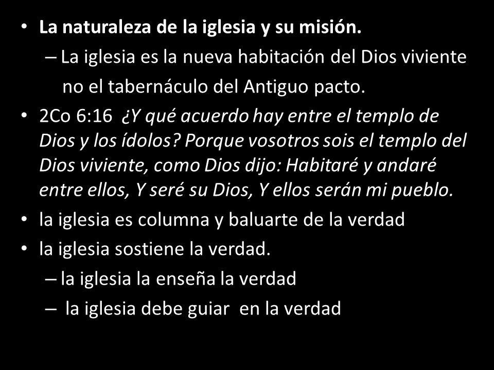 La naturaleza de la iglesia y su misión.