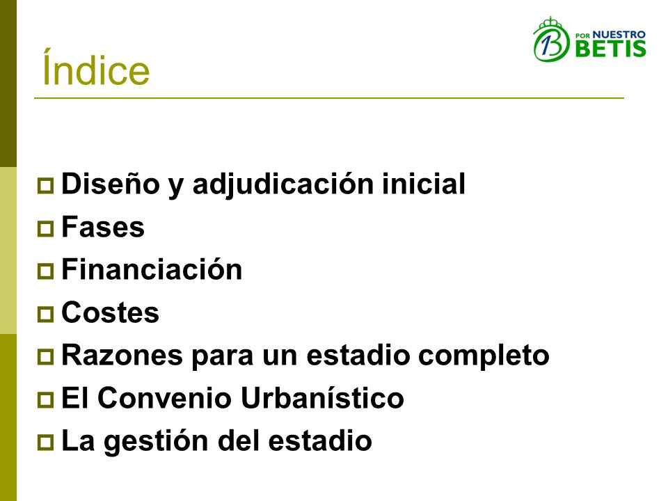 Índice Diseño y adjudicación inicial Fases Financiación Costes