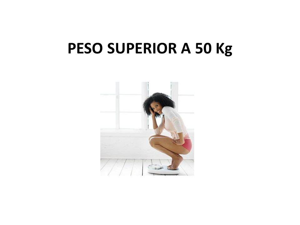 PESO SUPERIOR A 50 Kg