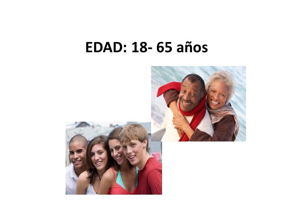 EDAD: 18- 65 años