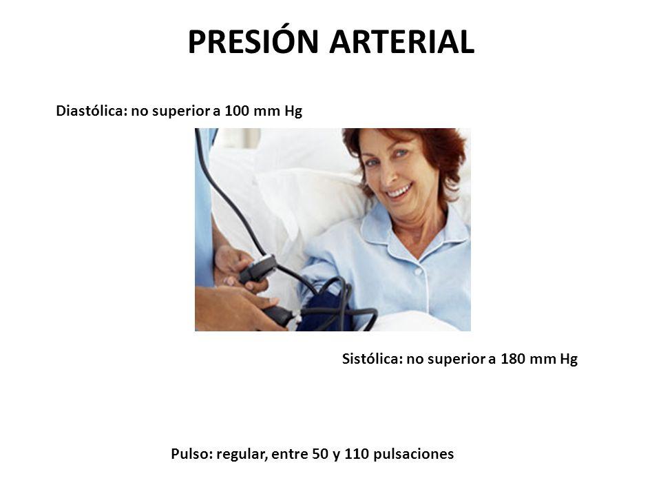 PRESIÓN ARTERIAL Diastólica: no superior a 100 mm Hg