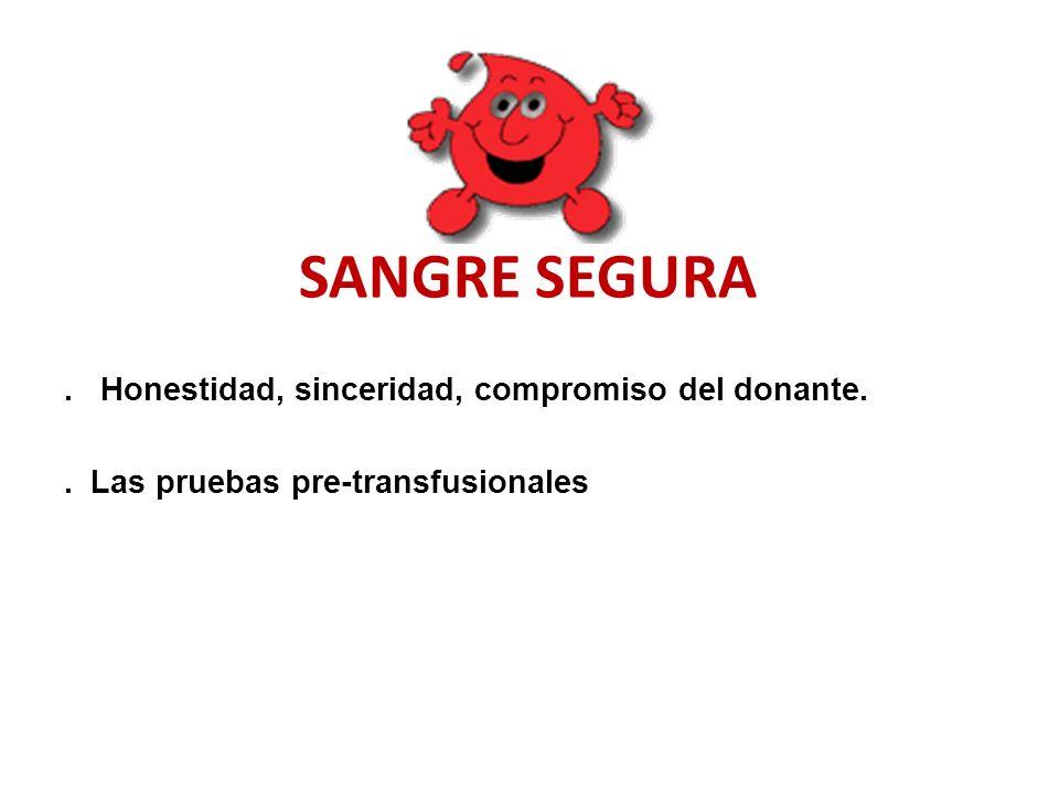 SANGRE SEGURA . Honestidad, sinceridad, compromiso del donante.