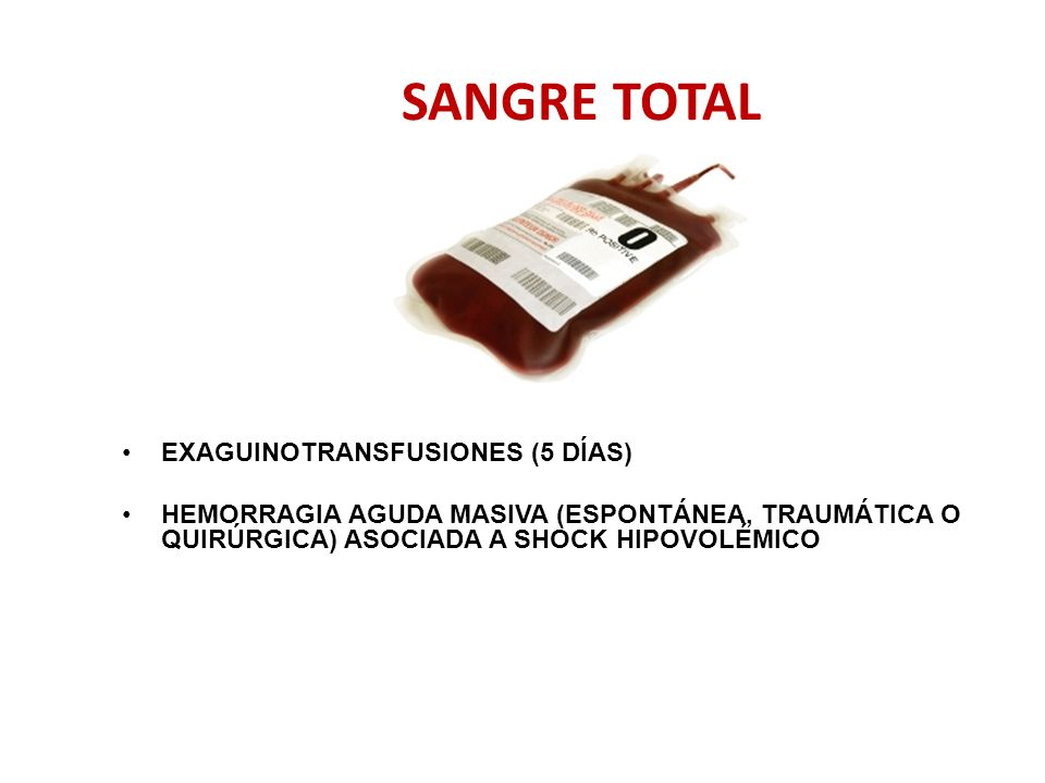 SANGRE TOTAL EXAGUINOTRANSFUSIONES (5 DÍAS)