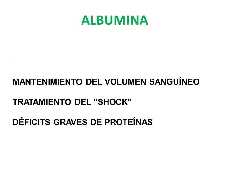 ALBUMINA MANTENIMIENTO DEL VOLUMEN SANGUÍNEO TRATAMIENTO DEL SHOCK