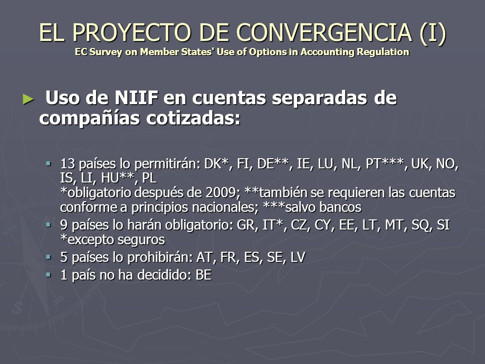 EL PROYECTO DE CONVERGENCIA (I) EC Survey on Member States Use of Options in Accounting Regulation