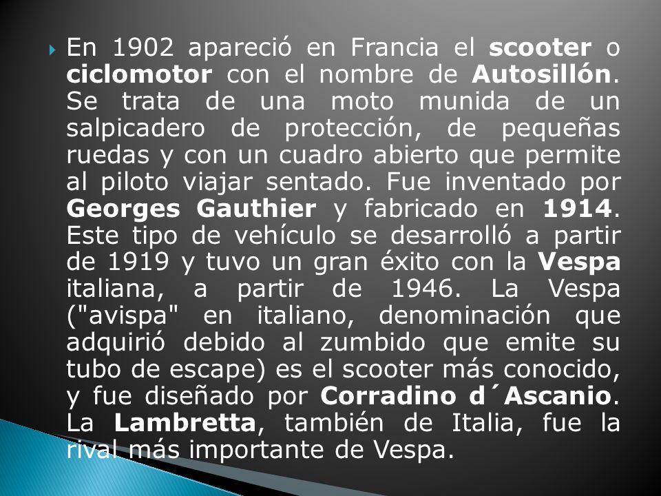 En 1902 apareció en Francia el scooter o ciclomotor con el nombre de Autosillón.