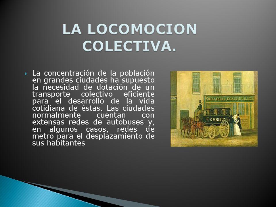 LA LOCOMOCION COLECTIVA.