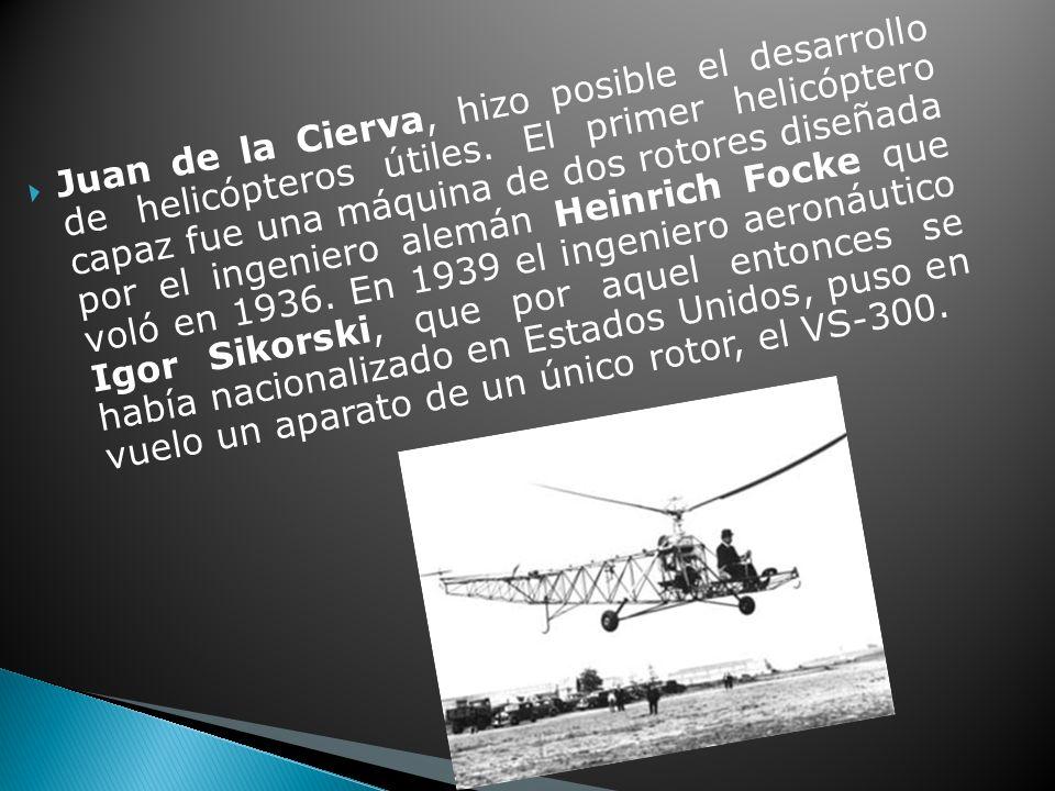 Juan de la Cierva, hizo posible el desarrollo de helicópteros útiles
