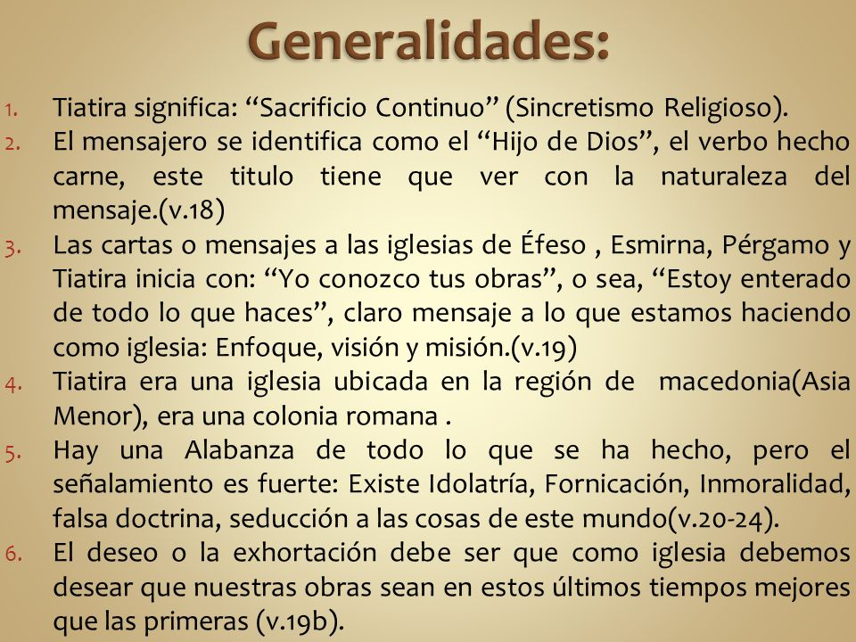 Generalidades: Tiatira significa: Sacrificio Continuo (Sincretismo Religioso).
