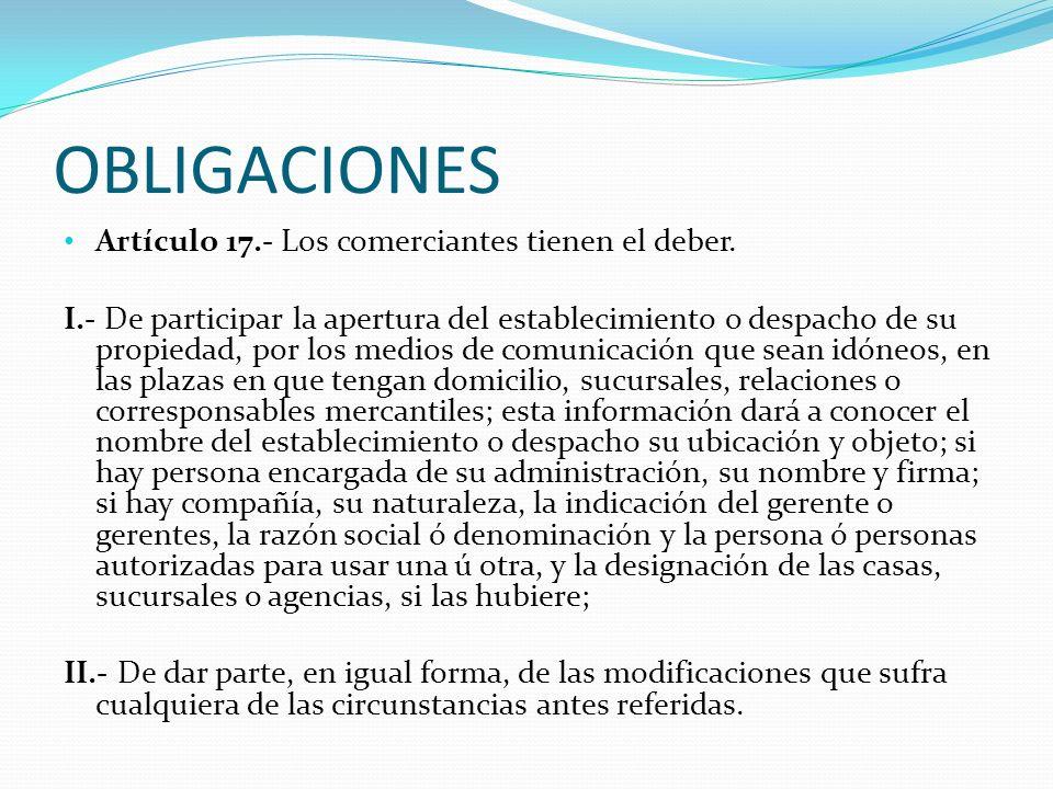 OBLIGACIONES Artículo 17.- Los comerciantes tienen el deber.