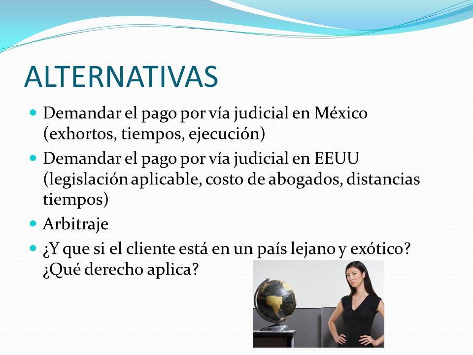 ALTERNATIVAS Demandar el pago por vía judicial en México (exhortos, tiempos, ejecución)