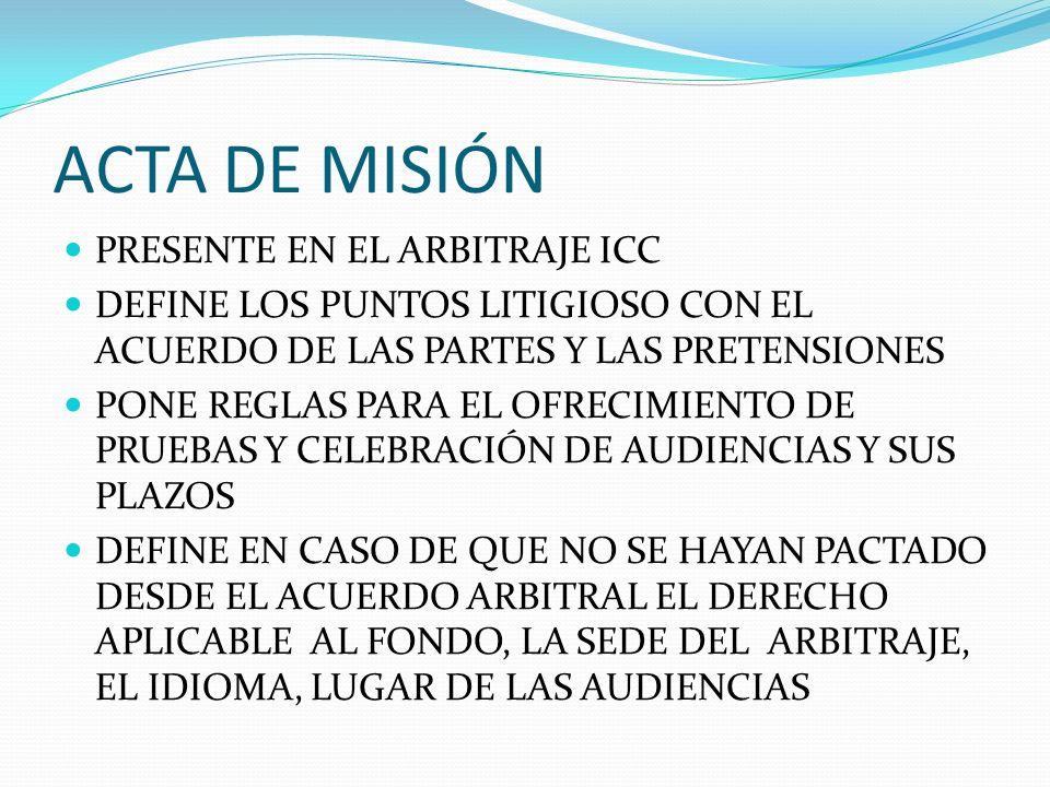 ACTA DE MISIÓN PRESENTE EN EL ARBITRAJE ICC