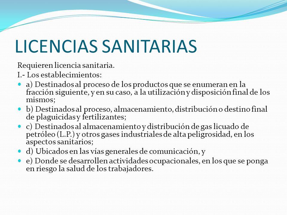LICENCIAS SANITARIAS Requieren licencia sanitaria.