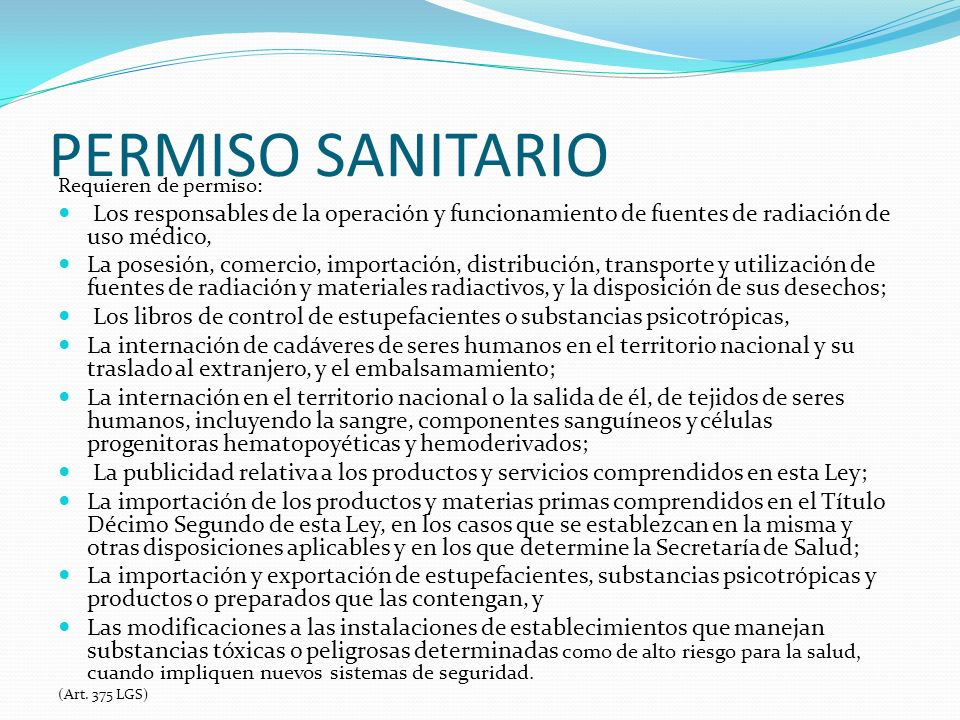 PERMISO SANITARIO Requieren de permiso: Los responsables de la operación y funcionamiento de fuentes de radiación de uso médico,