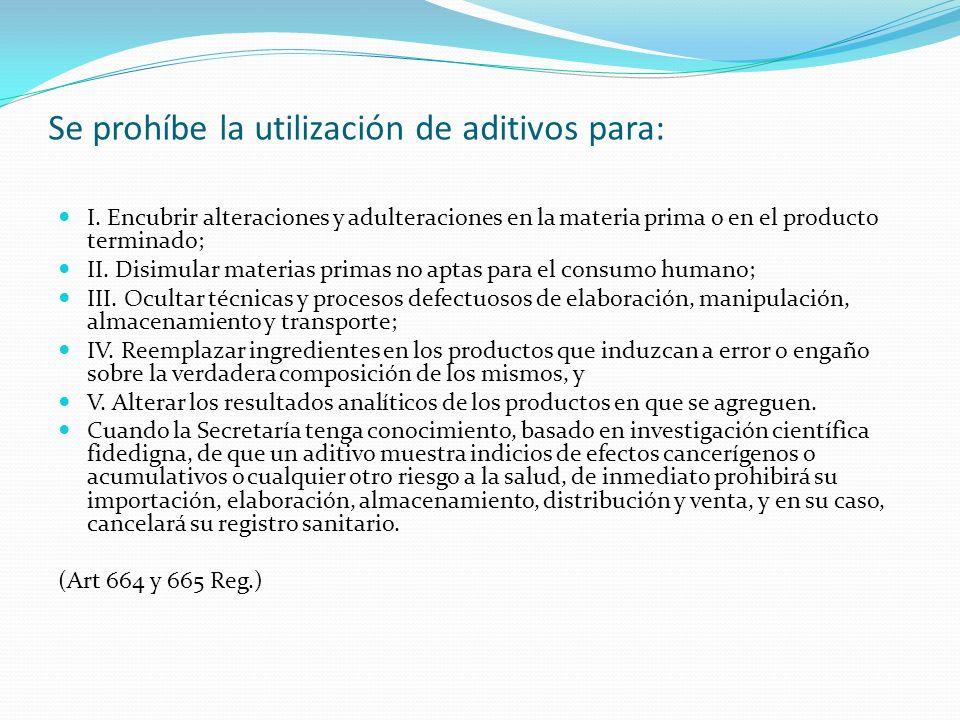 Se prohíbe la utilización de aditivos para: