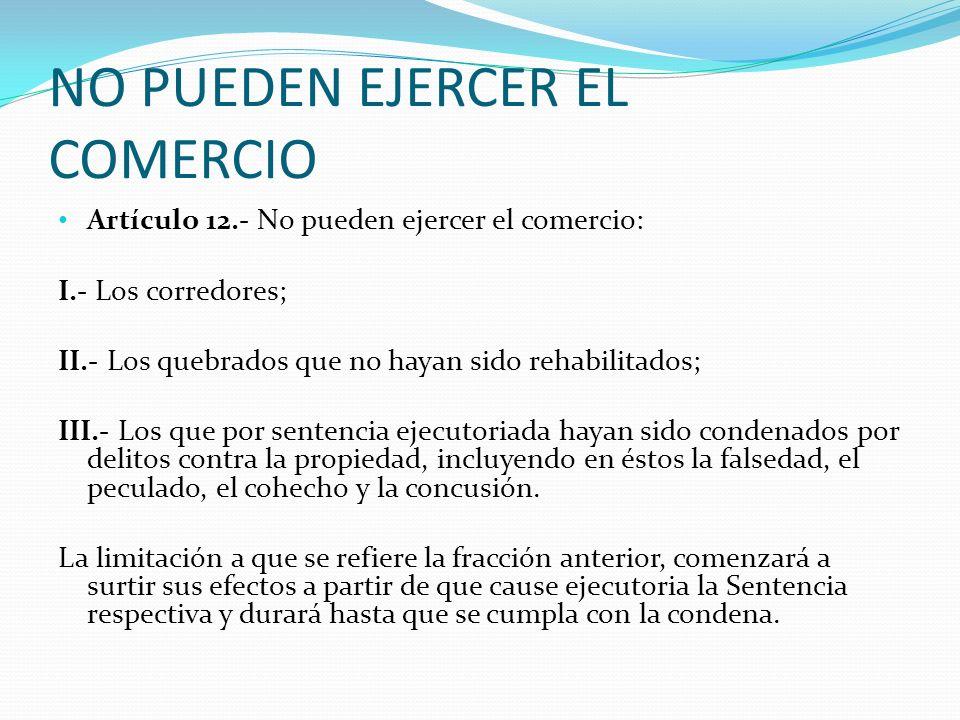NO PUEDEN EJERCER EL COMERCIO