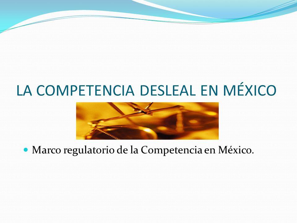 LA COMPETENCIA DESLEAL EN MÉXICO