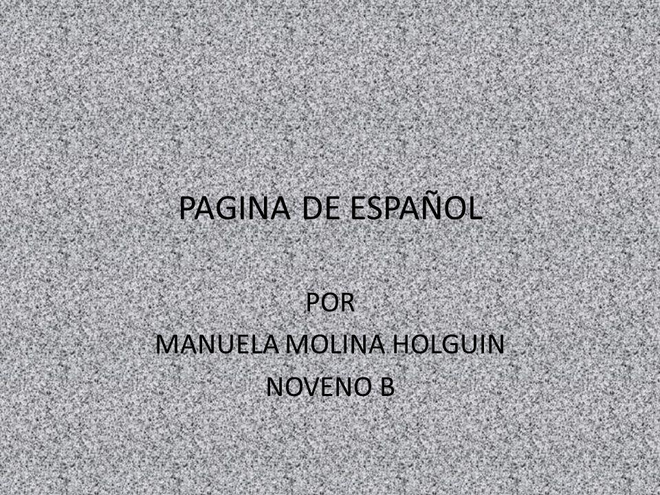 POR MANUELA MOLINA HOLGUIN NOVENO B