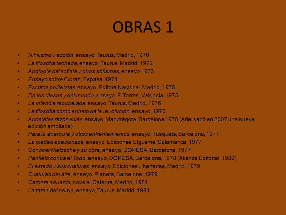 OBRAS 1 Nihilismo y acción, ensayo, Taurus, Madrid, 1970