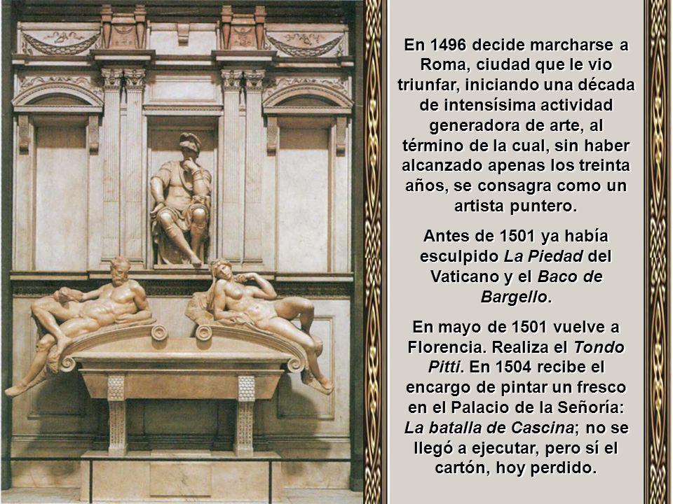 En 1496 decide marcharse a Roma, ciudad que le vio triunfar, iniciando una década de intensísima actividad generadora de arte, al término de la cual, sin haber alcanzado apenas los treinta años, se consagra como un artista puntero.