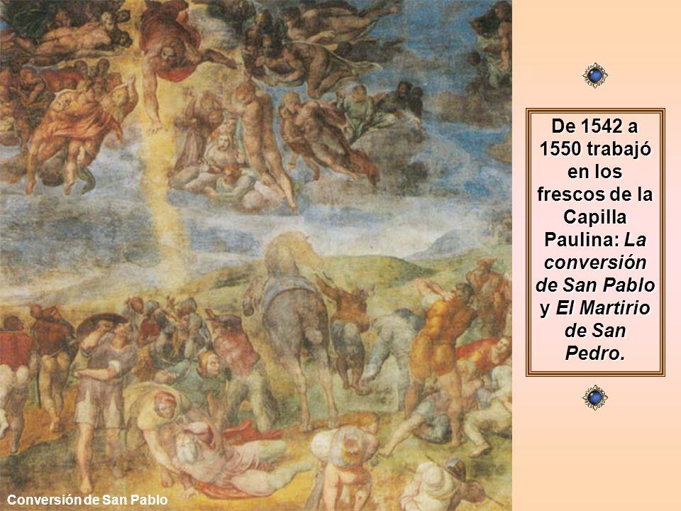 De 1542 a 1550 trabajó en los frescos de la Capilla Paulina: La conversión de San Pablo y El Martirio de San Pedro.