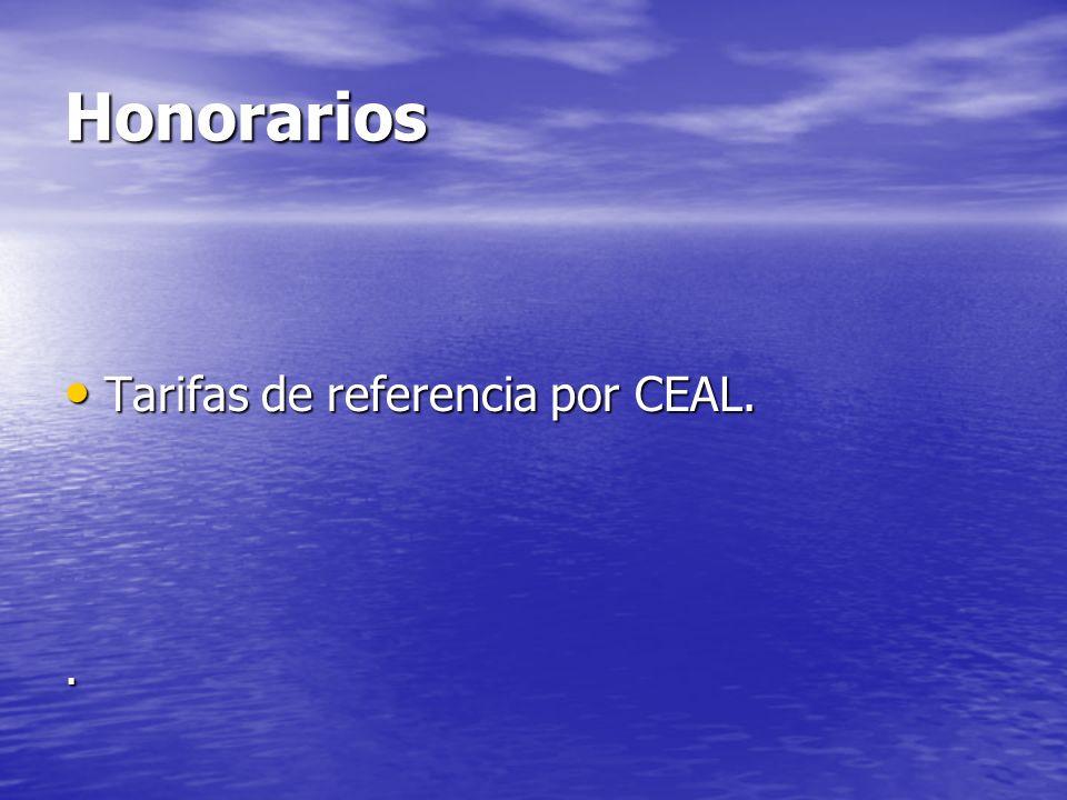 Honorarios Tarifas de referencia por CEAL. .