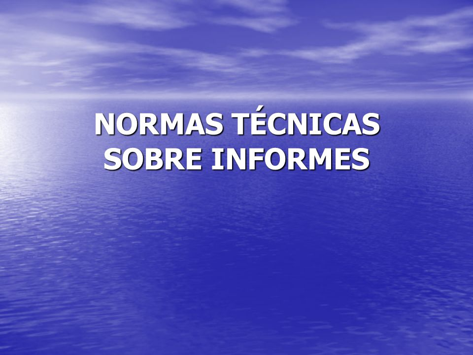 NORMAS TÉCNICAS SOBRE INFORMES
