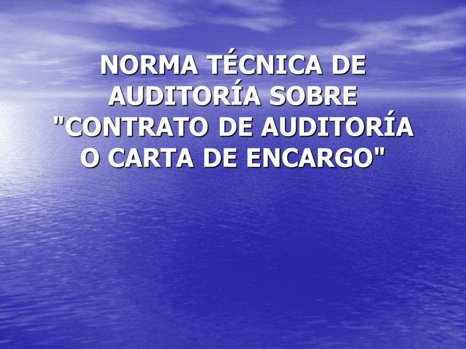 NORMA TÉCNICA DE AUDITORÍA SOBRE CONTRATO DE AUDITORÍA O CARTA DE ENCARGO
