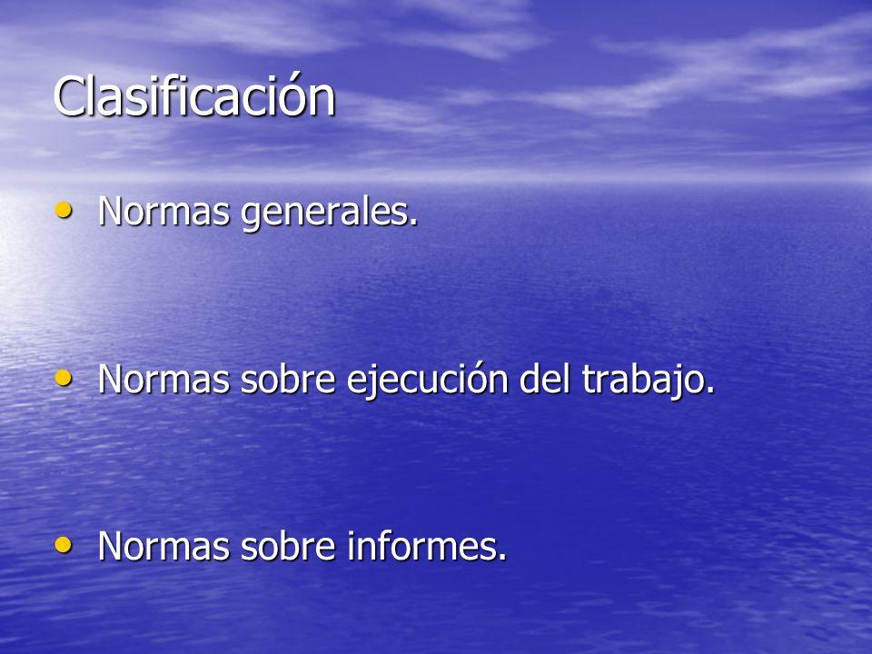 Clasificación Normas generales. Normas sobre ejecución del trabajo.