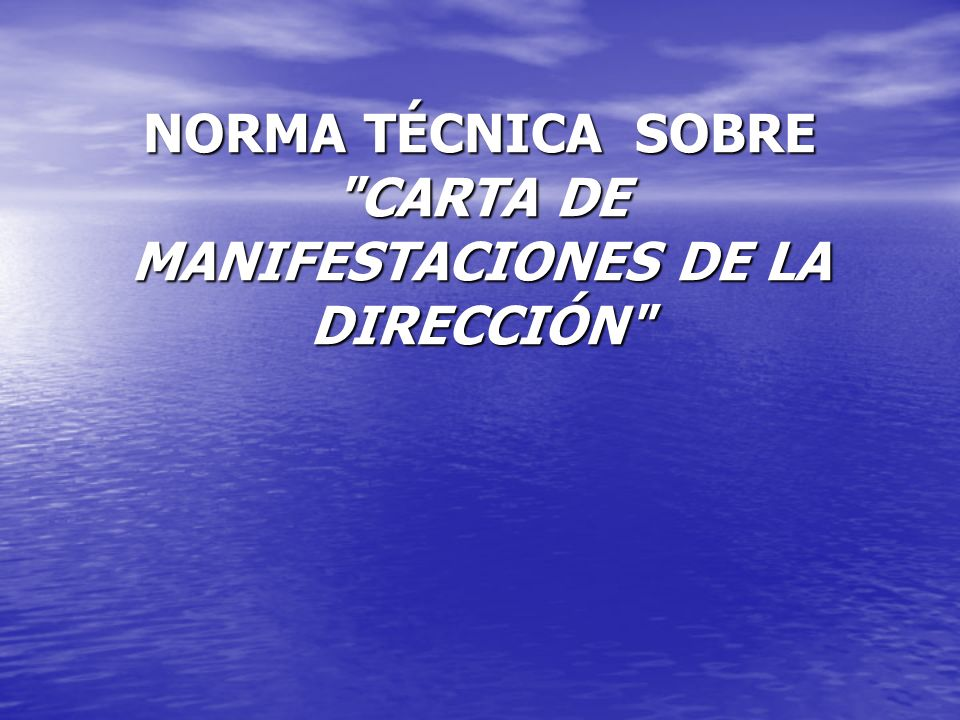 NORMA TÉCNICA SOBRE CARTA DE MANIFESTACIONES DE LA DIRECCIÓN