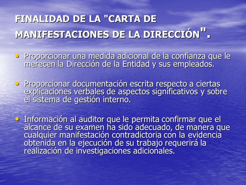 FINALIDAD DE LA CARTA DE MANIFESTACIONES DE LA DIRECCIÓN .