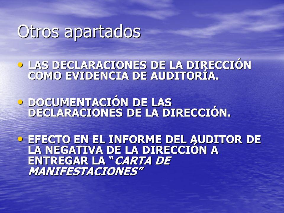 Otros apartados LAS DECLARACIONES DE LA DIRECCIÓN COMO EVIDENCIA DE AUDITORÍA. DOCUMENTACIÓN DE LAS DECLARACIONES DE LA DIRECCIÓN.