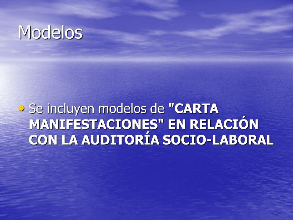 Modelos Se incluyen modelos de CARTA MANIFESTACIONES EN RELACIÓN CON LA AUDITORÍA SOCIO-LABORAL
