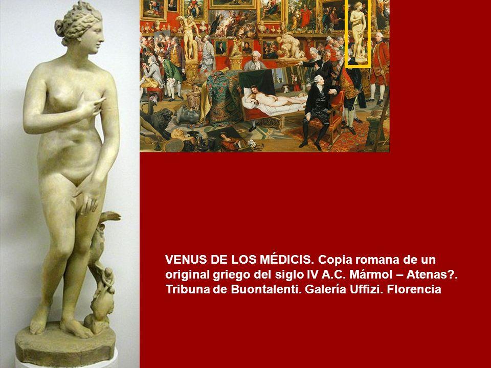 VENUS DE LOS MÉDICIS. Copia romana de un original griego del siglo IV A.C. Mármol – Atenas .