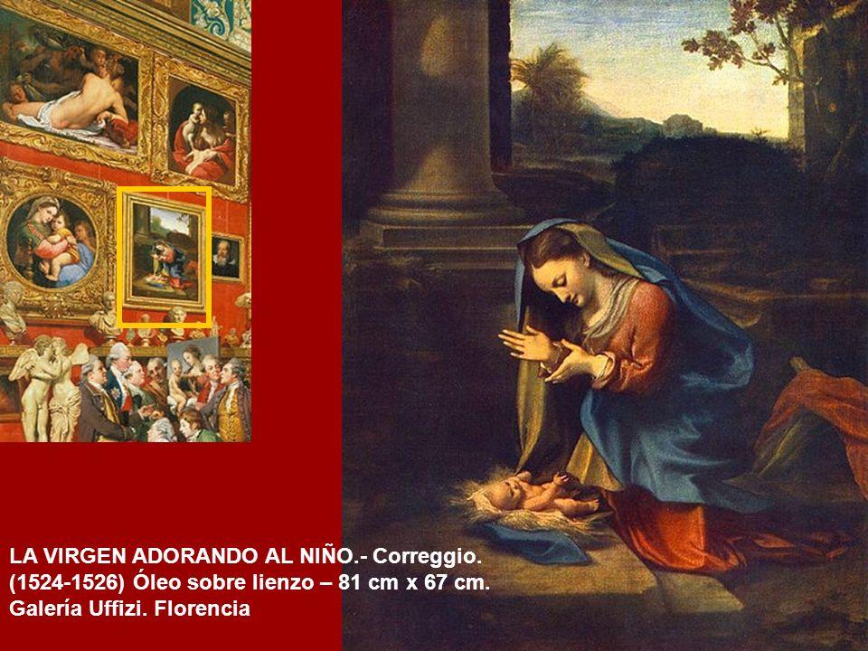 LA VIRGEN ADORANDO AL NIÑO.- Correggio.