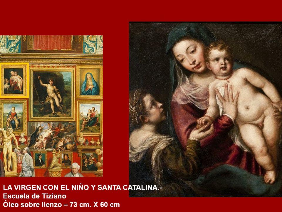 LA VIRGEN CON EL NIÑO Y SANTA CATALINA.- Escuela de Tiziano