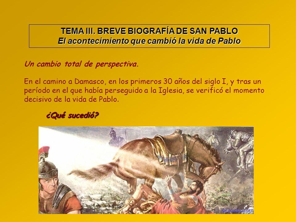 TEMA III. BREVE BIOGRAFÍA DE SAN PABLO
