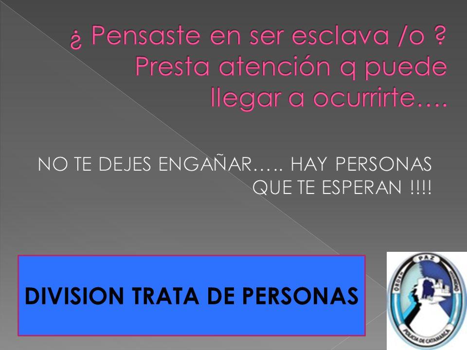 NO TE DEJES ENGAÑAR….. HAY PERSONAS QUE TE ESPERAN !!!!