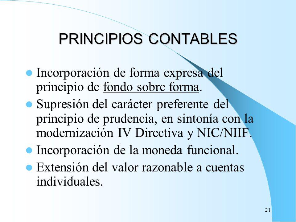 PRINCIPIOS CONTABLES Incorporación de forma expresa del principio de fondo sobre forma.
