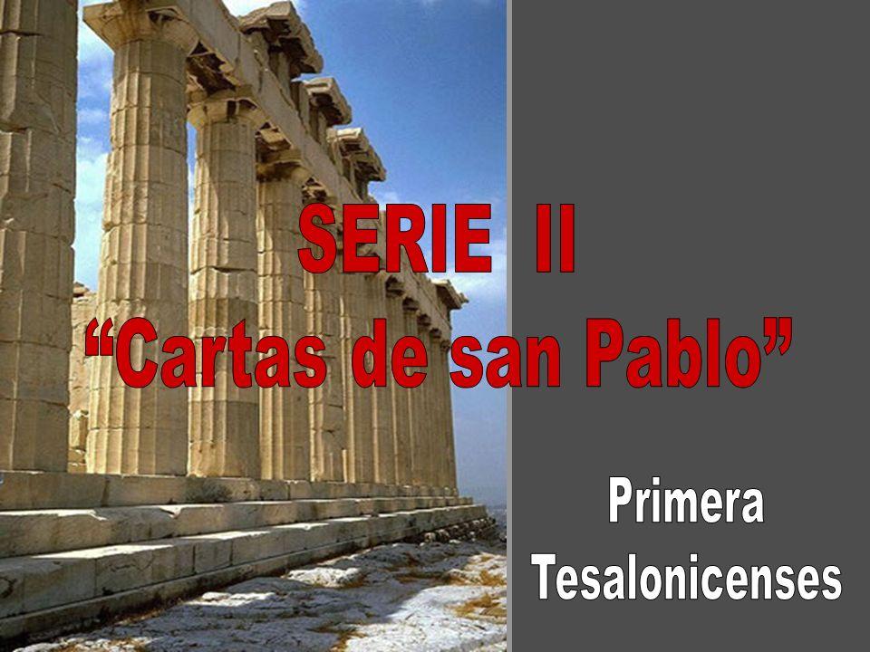 SERIE II Cartas de san Pablo Primera Tesalonicenses