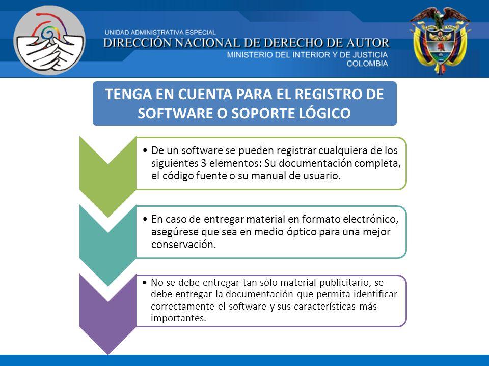 TENGA EN CUENTA PARA EL REGISTRO DE SOFTWARE O SOPORTE LÓGICO