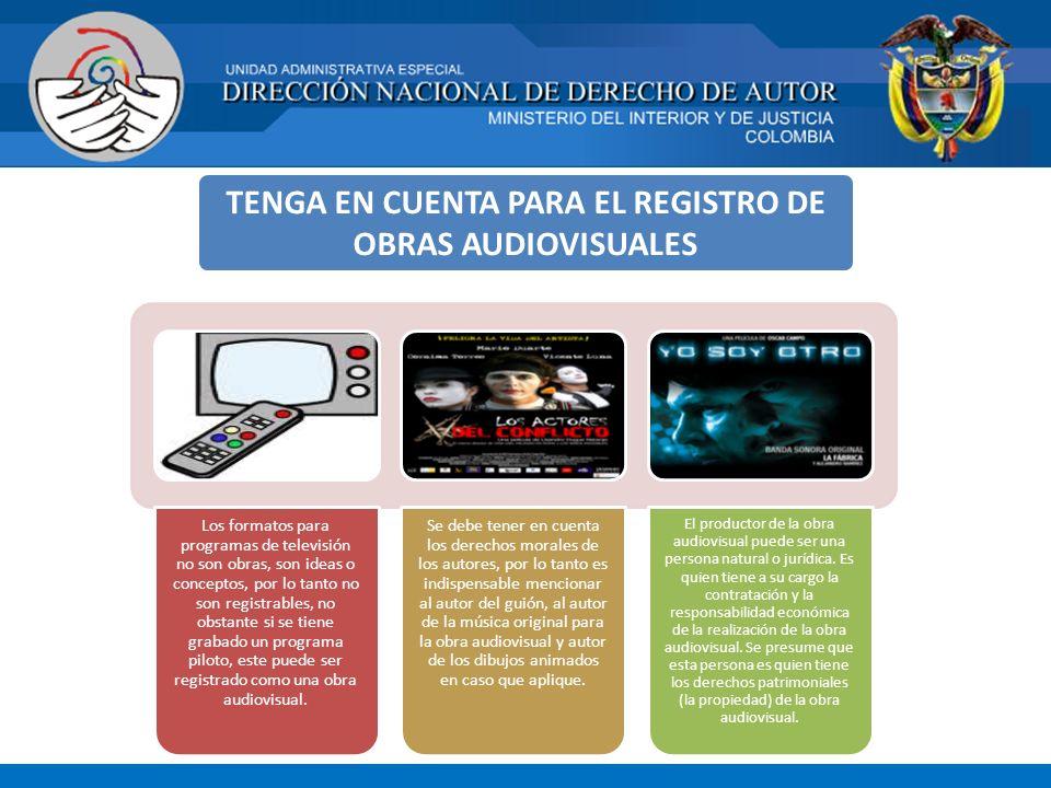 TENGA EN CUENTA PARA EL REGISTRO DE OBRAS AUDIOVISUALES